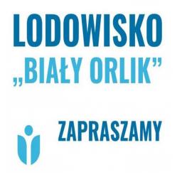Lodowisko Biały Orlik ZAPRASZA